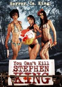 Смотрите онлайн Ты не можешь убить Стивена Кинга